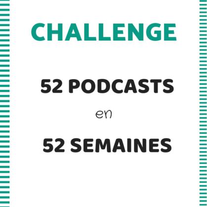 Défi : 52 podcasts en 52 semaines