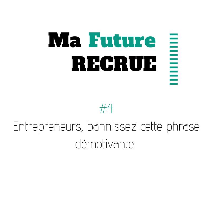 L'épisode du jour pour découvrir une phrase à ne plus prononcer en entreprise en tant qu'entrepreneur